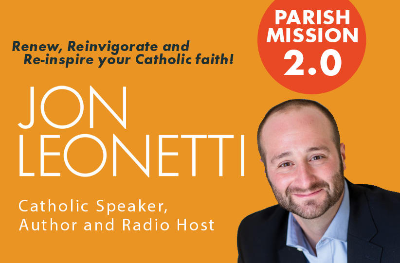 <p>Join us March 4-6 for Parish Mission 2.0 with Jon Leonetti!</p>
